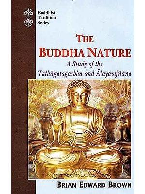 The Buddha Nature: A Study of Tathagathagarbha and Alayavijnana