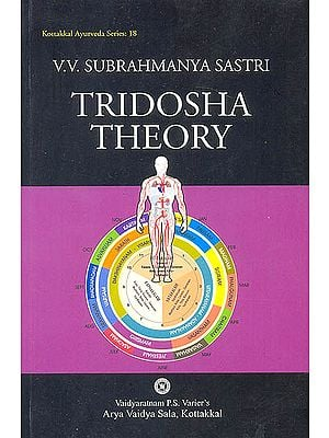 Tridosha Theory (A study on the fundamental principles of Ayurveda): Kottakkal Ayurveda Series