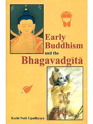 Early Buddhism and the Bhagavadgita