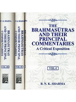 The Brahmasutras and Their Principal Commentaries A Critical Exposition (In Three Volumes)