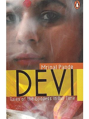 Devi Tales of the Goddess in Our Time