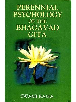 Perennial Psychology of the Bhagavad Gita