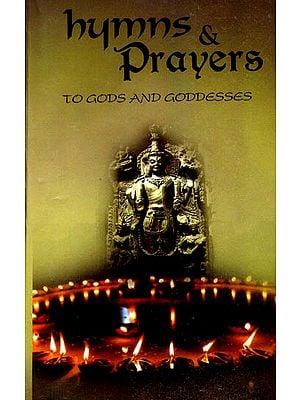 Hymns and Prayers To Gods and Goddesses