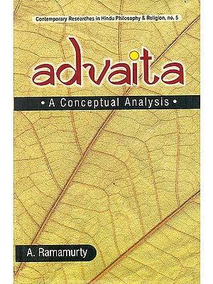 Advaita - A Conceptual Analysis