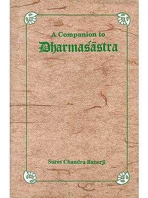 A Companion to Dharmasastra