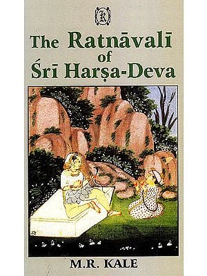 The Ratnavali of Sri Harsa-Deva