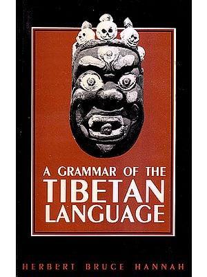 A GRAMMAR OF THE TIBETAN LANGUAGE