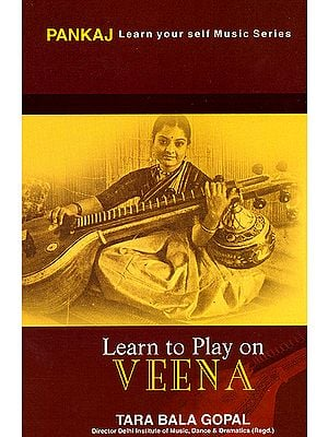 LEARN TO PLAY ON VEENA (PANKAJ LEARN YOURSELF MUSIC SERIES)