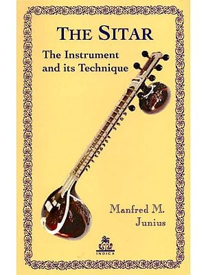 THE SITAR (The Instrument and its Technique)