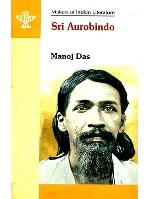 Sri Aurobindo (Makers of Indian Literature)