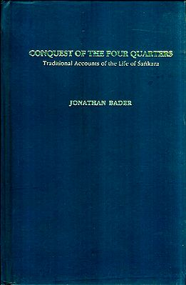Conquest of the Four Quarters - Traditional Accounts of the Life of Sankara (Shankaracharya)