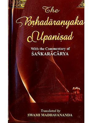The Brhadaranyaka Upanisad: With the Commentary of Sankaracarya (Shankaracharya)