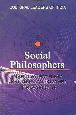Social Philosophers (Manu, Yajnavalkya, Kautilya, Vatsyayana, Tiruvalluvar)