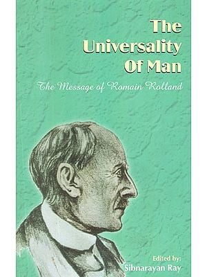 The Universality of Man: The Message of Romain Rolland