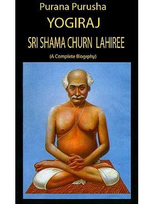 Purana Purusha - Yogiraj Sri Shama Churn Lahiree