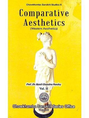 Comparative Aesthetics: Western Aesthetics - Volume II