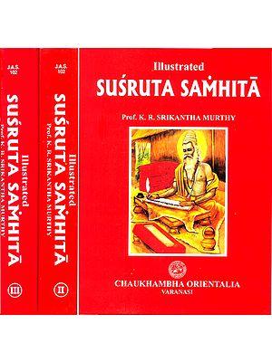 Illustrated Susruta Samhita - 3 Volumes