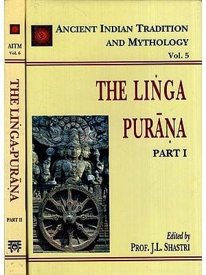 THE LINGA-PURANA: 2 Volumes