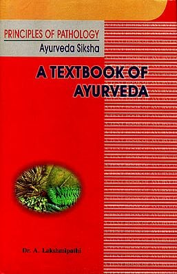 Principles Of Pathology: A Text Book Of Ayurveda