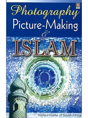 Photography Picture-Making and Islam