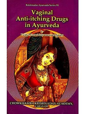 Vaginal Anti-itching Drugs in Ayurveda