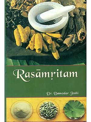 Rasamritam of Vaidya Jadavji Trikamji Acharya