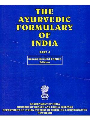 THE AYURVEDIC FORMULARY OF INDIA: Part I
