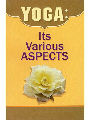 Yoga: Its Various Aspects (A Symposium on Various Paths of Yoga)