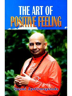 The Art of Positive Feeling