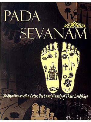 PADA-SEVANAM: Meditation On The Lotus Feet And Hands Or Their 