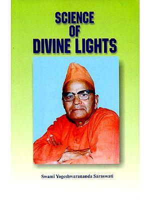 Science Of Divine Lights: A Latest Research on Self and God-Realization 