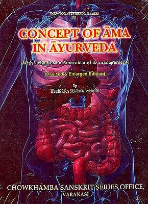 Concept Of Ama In Ayurveda (Revised and Enlarged Edition)