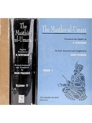 THE MAATHIR-UL-UMARA: BEING BIOGRAPHIES OF THE MUHAMMADAN AND HINDU OFFICERS OF THE TIMURID SOVEREIGNS OF INDIA FROM 1500 TO ABOUT 1780 A.D. Set of 3 Volumes(Volume-3 Old Book)