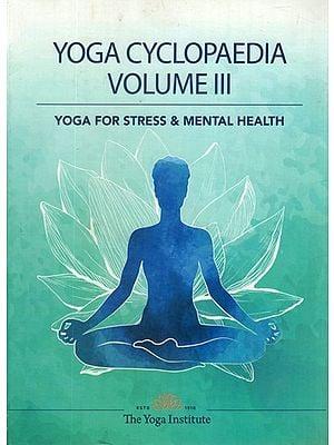 CYCLOPAEDIA YOGA Volume Three: Stress and Mental Health