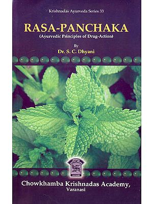 RASA-PANCHAKA: (Ayurvedic Principles of Drug-Action)