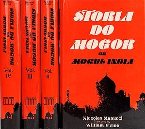 STORIA DO MOGOR OR MOGUL INDIA (1653-1708) (Four Volumes)