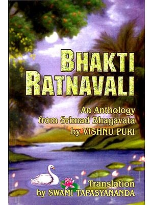 BHAKTI RATNAVALI AN ANTHOLOGY FROM SRIMAD BHAGAVATA