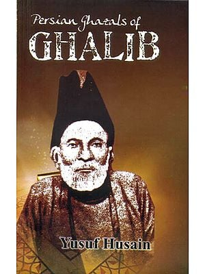 Persian Ghazals of GHALIB