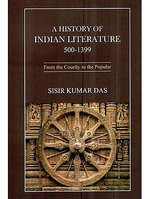 A History of Indian Literature: 500-1399 (From the Courtly to the Popular)