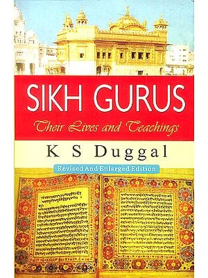 Sikh Gurus Their Lives and Teachings