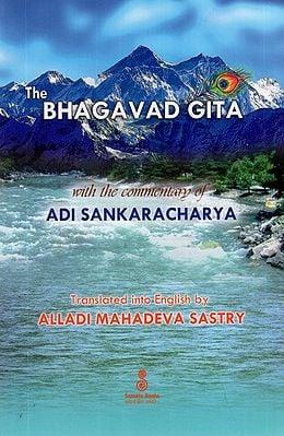 The Bhagavad Gita: With the Commentary of Sri Sankaracharya