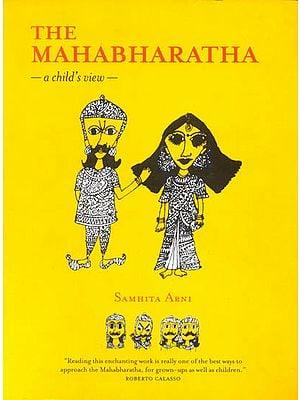 The Mahabharatha : A  Child's View
