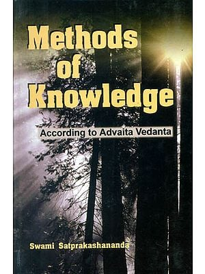 Methods of Knowledge: According to Advaita Vedanta