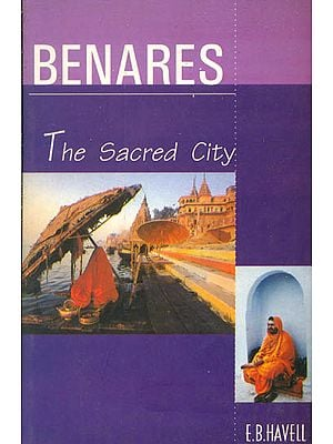 BENARES THE SACRED CITY