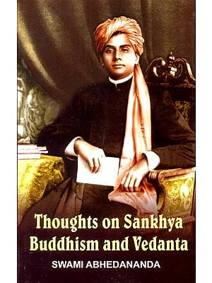 Thoughts on Sankhya, Buddhism and Vedanta