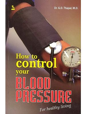 HOW TO CONTROL YOUR BLOOD PRESSURE FOR HEALTHY LIVING