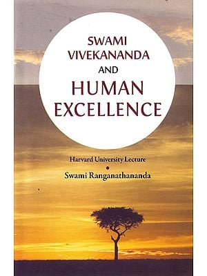 Swami Vivekananda and Human Excellence: Harvard University Lecture