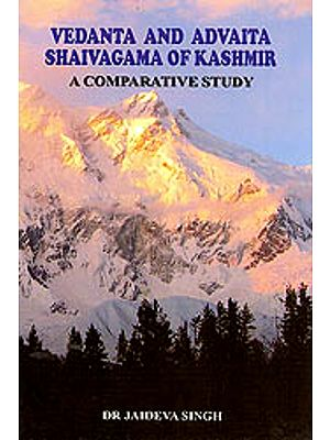 Vedanta and Advaita Shaivagama of Kashmir: A Comparative Study