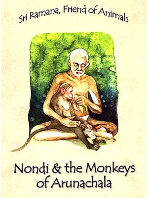 Nondi and the Monkeys of Arunachala: Sri Ramana, Friend of Animals