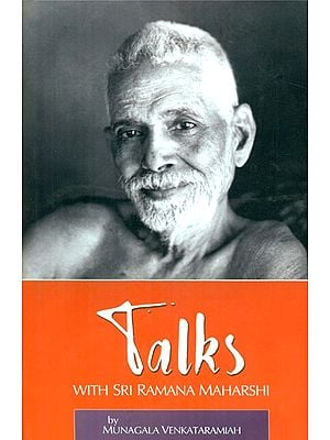 Talks With Sri Ramana Maharshi (Three Volumes in One)
